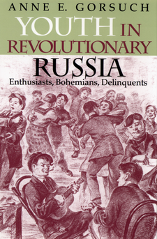 Cover image for Youth in revolutionary Russia: enthusiasts, bohemians, delinquents