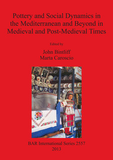 Cover image for Pottery and Social Dynamics in the Mediterranean and Beyond in Medieval and Post-Medieval Times