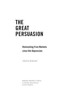 Cover image for The great persuasion: reinventing free markets since the Depression