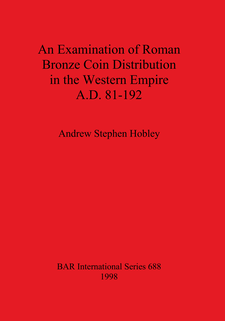 Cover image for An Examination of Roman Bronze Coin Distribution in the Western Empire A.D. 81-192