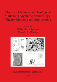 Cover image for Physical, Chemical and Biological Markers in Argentine Archaeology: Theory, Methods and Applications