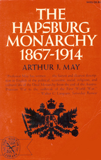 Cover image for The Hapsburg Monarchy, 1867-1914