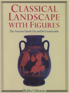 Cover image for Classical landscape with figures: the ancient Greek city and its countryside