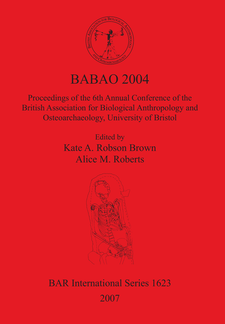 Cover image for BABAO 2004: Proceedings of the 6th Annual Conference of the British Association for Biological Anthropology and Osteoarchaeology, University of Bristol