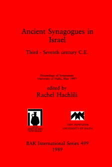 Cover image for Ancient Synagogues in Israel: Third - Seventh century C.E.