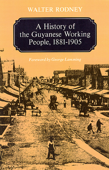 Cover for A history of the Guyanese working people, 1881-1905