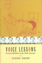 Cover image for Voice lessons: French mélodie in the belle epoque