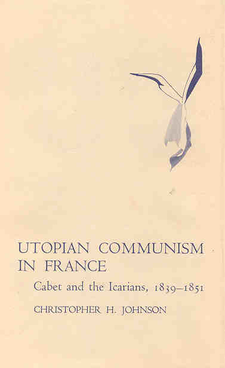 Cover image for Utopian communism in France: Cabet and the Icarians, 1839-1851