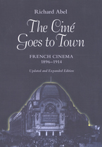 Cover image for The ciné goes to town: French cinema, 1896-1914