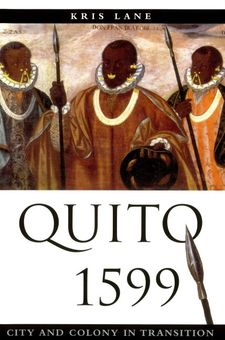 Cover image for Quito 1599: city and colony in transition