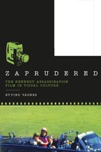 Cover image for Zaprudered: the Kennedy assassination film in visual culture