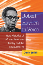 Cover image for Robert Hayden in Verse: New Histories of African American Poetry and the Black Arts Era