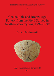 Cover image for Chalcolithic and Bronze Age Pottery from the Field Survey in Northwestern Cyprus, 1992–1999
