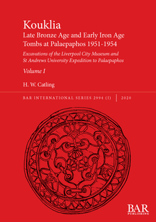 Cover image for Kouklia. Late Bronze Age and Early Iron Age Tombs at Palaepaphos 1951-1954, Volumes I and II: Excavations of the Liverpool City Museum and St Andrews University Expedition to Palaepaphos