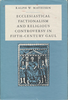 Cover image for Ecclesiastical factionalism and religious controversy in fifth-century Gaul