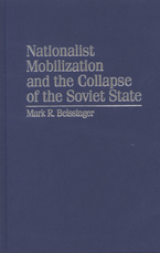 Cover image for Nationalist mobilization and the collapse of the Soviet State