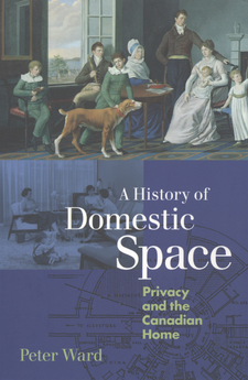 Cover image for A history of domestic space: privacy and the Canadian home