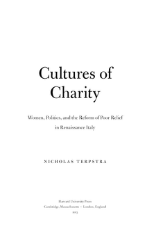 Cover image for Cultures of charity: women, politics, and the reform of poor relief in Renaissance Italy