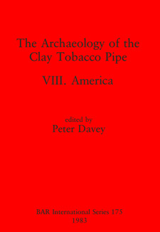 Cover image for The Archaeology of the Clay Tobacco Pipe VIII: America