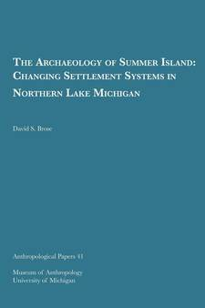 Cover image for The Archaeology of Summer Island: Changing Settlement Systems in Northern Lake Michigan