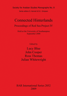 Cover image for Connected Hinterlands: Proceedings of Red Sea Project IV: Held at the University of Southampton September 2008