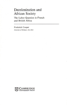 Cover image for Decolonization and African society: the labor question in French and British Africa
