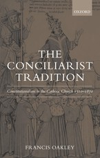 Cover image for The conciliarist tradition: constitutionalism in the Catholic Church, 1300-1870
