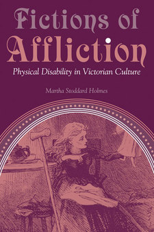 Cover image for Fictions of Affliction: Physical Disability in Victorian Culture