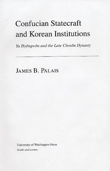 Cover image for Confucian statecraft and Korean Institutions: Yu Hyŏngwŏn and the late Chosŏn Dynasty