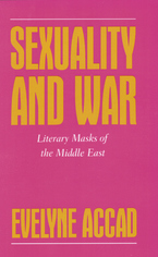 Cover image for Sexuality and war: literary masks of the Middle East