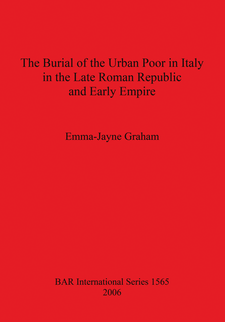 Cover image for The Burial of the Urban Poor in Italy in the Late Roman Republic and Early Empire