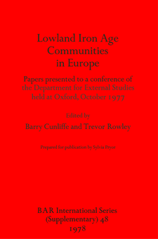 Cover image for Lowland Iron Age Communities in Europe: Papers presented to a conference of the Department for External Studies held at Oxford, October 1977