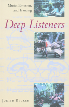 Cover image for Deep listeners: music, emotion, and trancing