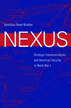 Cover image for Nexus: strategic communications and American security in World War I