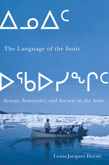 Cover image for The language of the Inuit: syntax, semantics, and society in the Arctic