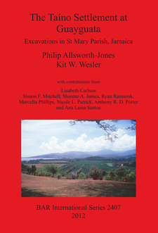 Cover image for The Taíno Settlement at Guayguata: Excavations in St Mary Parish, Jamaica