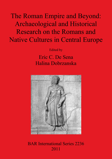 Cover image for The Roman Empire and Beyond: Archaeological and Historical Research on the Romans and Native Cultures in Central Europe