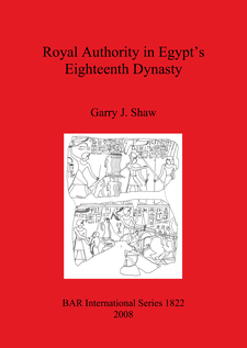 Cover image for Royal Authority in Egypt's Eighteenth Dynasty