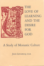 Cover image for The love of learning and the desire for God: a study of monastic culture