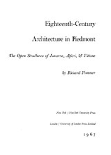 Cover image for Eighteenth-century architecture in Piedmont: the open structures of Juvarra, Alfieri & Vittone