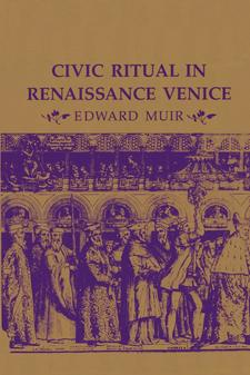 Cover image for Civic Ritual in Renaissance Venice