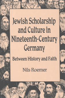 Cover image for Jewish scholarship and culture in nineteenth-century Germany: between history and faith