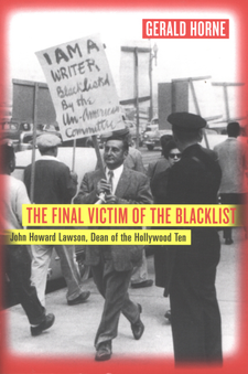 Cover image for The final victim of the blacklist: John Howard Lawson, dean of the Hollywood Ten
