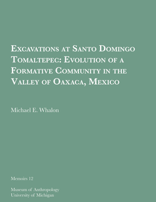 Cover image for Excavations at Santo Domingo Tomaltepec: Evolution of a Formative Community in the Valley of Oaxaca, Mexico