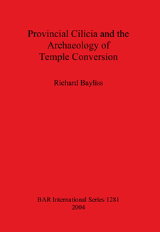 Cover image for Provincial Cilicia and the Archaeology of Temple Conversion