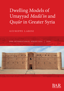 Cover image for Dwelling Models of Umayyad Madāʾin and Quṣūr in Greater Syria