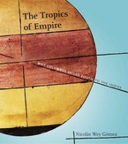 Cover image for The tropics of empire: why Columbus sailed south to the Indies