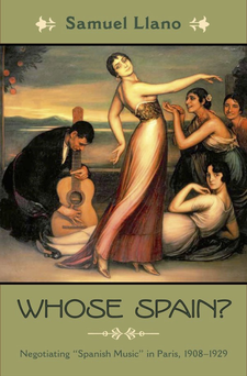 "Cover image for Whose Spain?: negotiating ""Spanish music"" in Paris, 1908-1929"