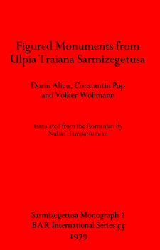 Cover image for Figured Monuments from Ulpia Traiana Sarmizegetusa