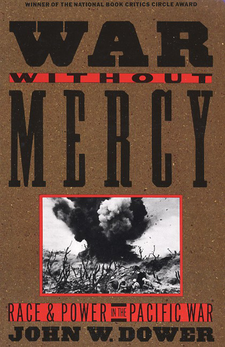 Cover image for War without mercy: race and power in the pacific war